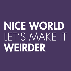 Nice World Let's Make It Weirder shirt