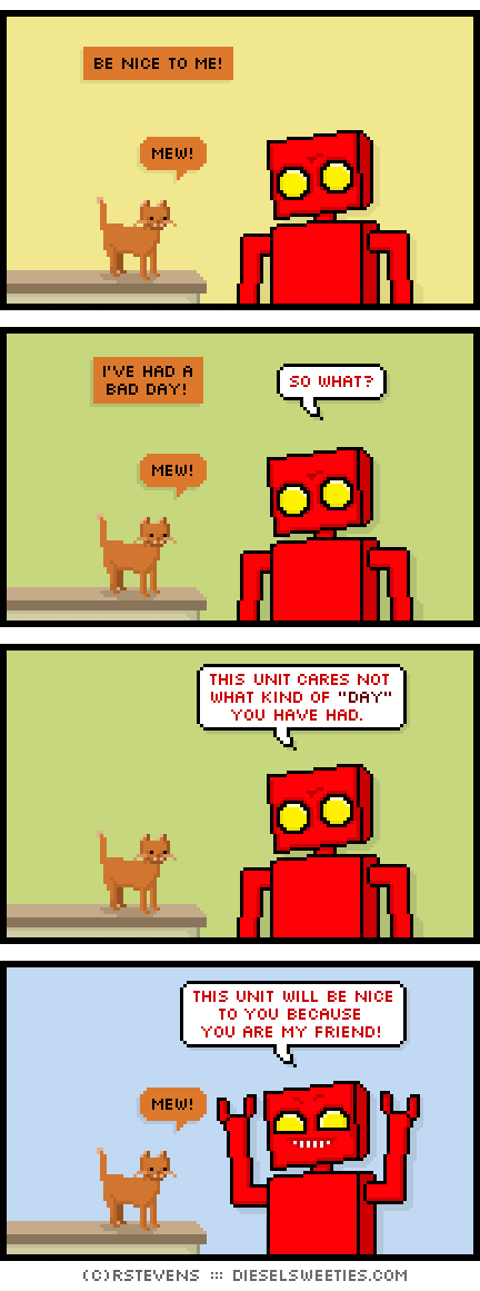 roger the cat, red robot, smile : mew! i've had a bad day! be nice to me! this unit cares not what kind of